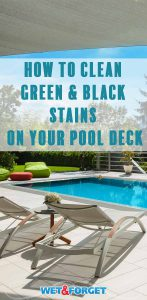 Starting to notice green and black stains on your pool deck? Find out how to clean them up without any scrubbing!